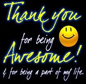 Thank U for Being Awesome & for being a part of my life