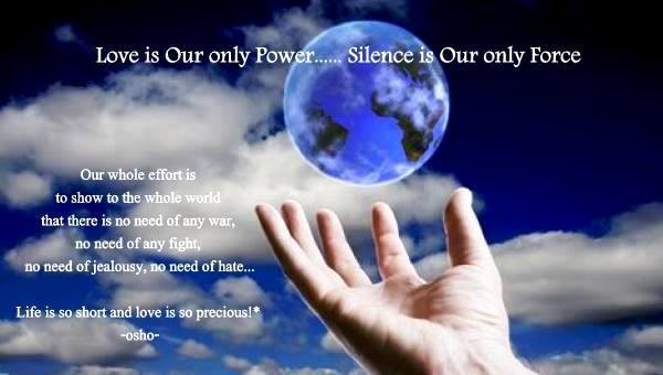 Love is our only Power,  Silence our only Force