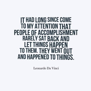 It had long since come to my attention that people of accomplishment rarely sat back